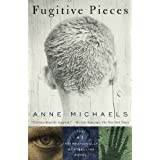 Fugitive Pieces: A Novel (Vintage International) ~ Anne Michaels