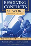 img - for Resolving Conflicts at Work: Eight Strategies for Everyone on the Job book / textbook / text book