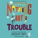 Nothing but Trouble Audiobook by Jacqueline Davies Narrated by Brittany Pressley