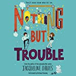 Nothing but Trouble | Jacqueline Davies