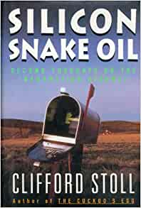 A reading report on silicon snake oil second thoughts on the information highway by clifford stoll