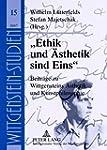 �Ethik und �sthetik sind Eins�: Beitr...