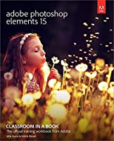 Adobe Photoshop Elements 15 Classroom in a Book Front Cover