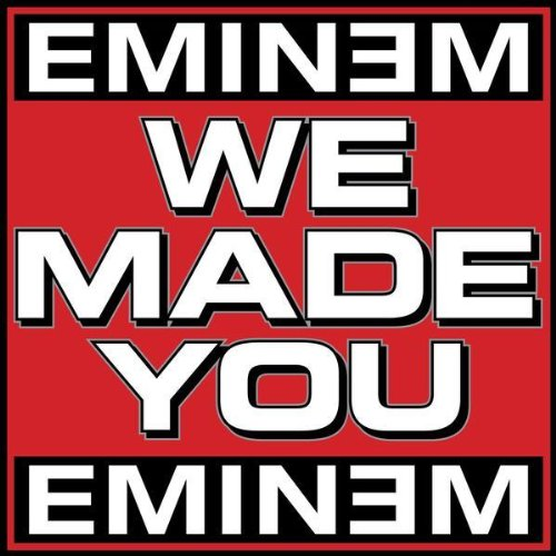 eminem we made you. Eminem. We Made You
