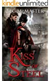 Kiss of Steel: A dark, fresh take on vampires and steampunk London (London Steampunk Book 1)