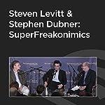 Steven Levitt and Stephen Dubner: SuperFreakonomics | Steven Levitt