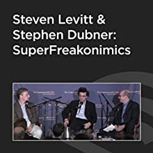 Steven Levitt and Stephen Dubner: SuperFreakonomics  by Steven Levitt Narrated by Stephen Dubner
