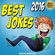 Jokes: Best Jokes 2016 Audiobook by Kevin Murphy Narrated by Gregory Finley, Melissa Finley