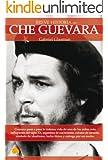 Breve historia del Che Guevara (Spanish Edition)