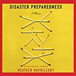 Disaster Preparedness: A Memoir | Heather Havrilesky