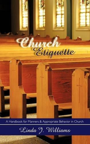 Church Etiquette: A Handbook for Manners and Appropriate Behavior in Church
