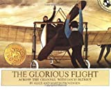 img - for The Glorious Flight: Across the Channel with Louis Bleriot July 25, 1909 (Picture Puffins) book / textbook / text book