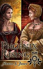 Phoenix Rising: A novel of Anne Boleyn