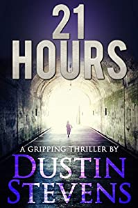 21 Hours: A Suspense Thriller by Dustin Stevens ebook deal