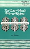 The Lazy Man's Way to Riches: Dyna/Psyc can give you everything in the world you really want! by Joe Karbo (1973) Paperback