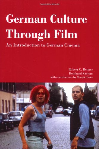 German Culture Through Film: An Introduction to German...