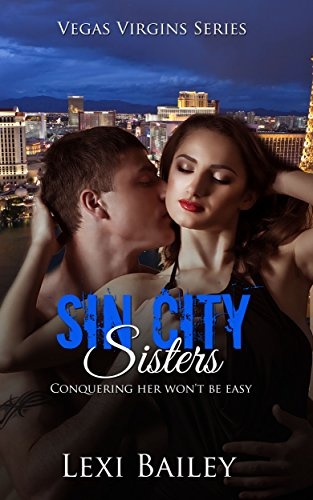 SIN CITY SISTERS: Conquering This Virgin Won't Be Easy (Vegas Virgins Bestseller Series Book 1) (Digital Cities compare prices)