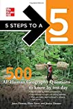 img - for 5 Steps to a 5 500 AP Human Geography Questions to Know by Test Day (5 Steps to a 5 on the Advanced Placement Examinations Series) book / textbook / text book