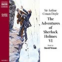 The Adventures of Sherlock Holmes VI Audiobook by Sir Arthur Conan Doyle Narrated by David Timson