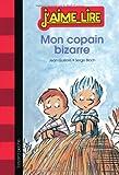 Serge Bloch Mon Copain Bizarre