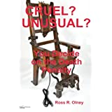 Cruel? Unusual?, You Decide on the Death Penalty