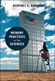 Memory Practices in the Sciences (Inside Technology)