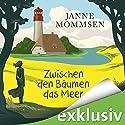 Zwischen den Bäumen das Meer Hörbuch von Janne Mommsen Gesprochen von: Gabi Franke