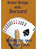 Better Bridge with Bernard Magee: Making the most of High Cards
