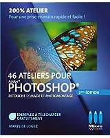 46 ateliers pour Photoshop - retouche d'image et photomontage