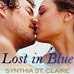 Lost in Blue: Romantic Adventure, Erotica | Synthia St. Claire