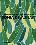 img - for Colour Moves: Art and Fashion by Sonia Delaunay. by Matilda McQuaid, Susan Brown book / textbook / text book
