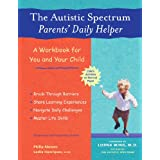 The Autistic Spectrum Parents' Daily Helper: A Workbook for You and Your Child ~ Philip Abrams