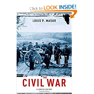 The Civil War: A Concise History by Louis P. Masur