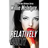 Relatively Guilty (Best Defence #1)by William H.S. McIntyre