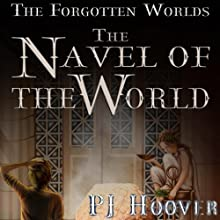 The Navel of the World: The Forgotten Worlds, Book 2 (       UNABRIDGED) by P. J. Hoover Narrated by Zach Roe