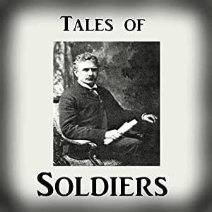 Tales of Soldiers from 'The Collected Works of Ambrose Bierce, Volume 2' | [Ambrose Bierce]