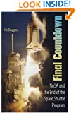 Final Countdown: NASA and the End of the Space Shuttle Program