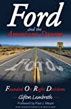 img - for FORD AND THE AMERICAN DREAM: FOUNDED ON RIGHT DECISIONS book / textbook / text book