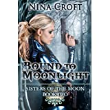 Bound to Moonlight (Sisters of the Moon Book 2) ~ Nina Croft