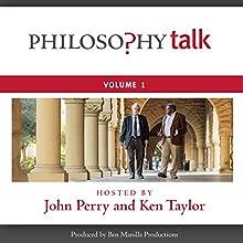 Philosophy Talk, Vol. 1 Speech by Ken Taylor, John Perry Narrated by Ken Taylor, John Perry