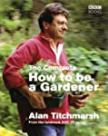 The Complete How To Be a Gardener