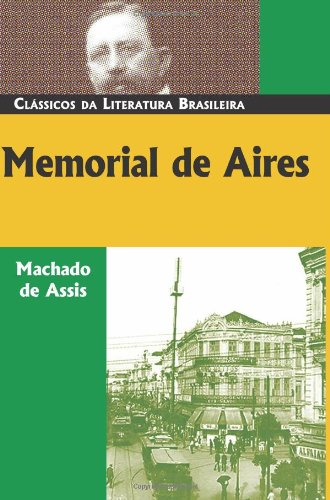 Memorial de Aires (Classicos Da Literatura Brasileira) (Portuguese Edition)