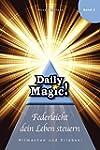 Daily Magic 02 - Federleicht dein Leb...
