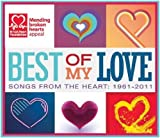 Various Artists Best of My Love: Songs From the Heart 1961-2011