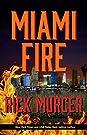 Miami Fire (The Manny William's Thr...