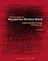Teaching Guide for Beyond the Written Word : Exploring Faith through Christian Art Ebook & PDF Free Download