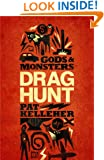 Gods and Monsters: Drag Hunt