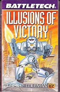 Classic Battletech: Illusions of Victory (FAS5791) by Loren L. Coleman