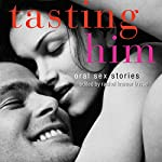 Tasting Him: Oral Sex Stories | Rachel Kramer Bussel
