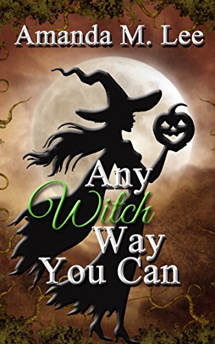 Any Witch Way You Can (Wicked Witches of the Midwest Book 1) (Any Witch Way You Can compare prices)